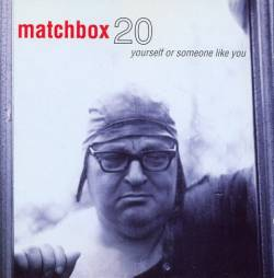 Matchbox Twenty : Yourself or Someone Like You